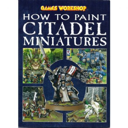 How to Paint Citadel Miniatures by Rick Priestley (2003)